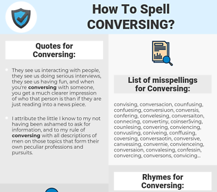 Conversing, spellcheck Conversing, how to spell Conversing, how do you spell Conversing, correct spelling for Conversing