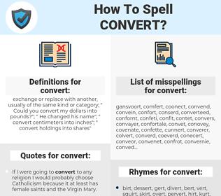 convert, spellcheck convert, how to spell convert, how do you spell convert, correct spelling for convert