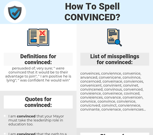 convinced, spellcheck convinced, how to spell convinced, how do you spell convinced, correct spelling for convinced