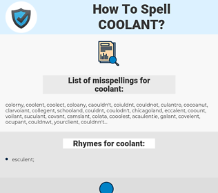 coolant, spellcheck coolant, how to spell coolant, how do you spell coolant, correct spelling for coolant