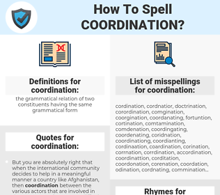 coordination, spellcheck coordination, how to spell coordination, how do you spell coordination, correct spelling for coordination