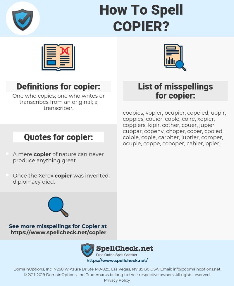 copier, spellcheck copier, how to spell copier, how do you spell copier, correct spelling for copier