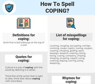 coping, spellcheck coping, how to spell coping, how do you spell coping, correct spelling for coping