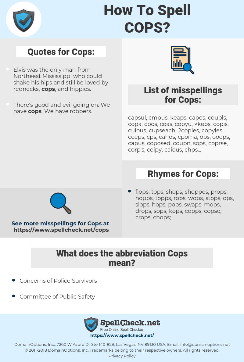 Cops, spellcheck Cops, how to spell Cops, how do you spell Cops, correct spelling for Cops