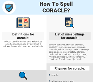 coracle, spellcheck coracle, how to spell coracle, how do you spell coracle, correct spelling for coracle