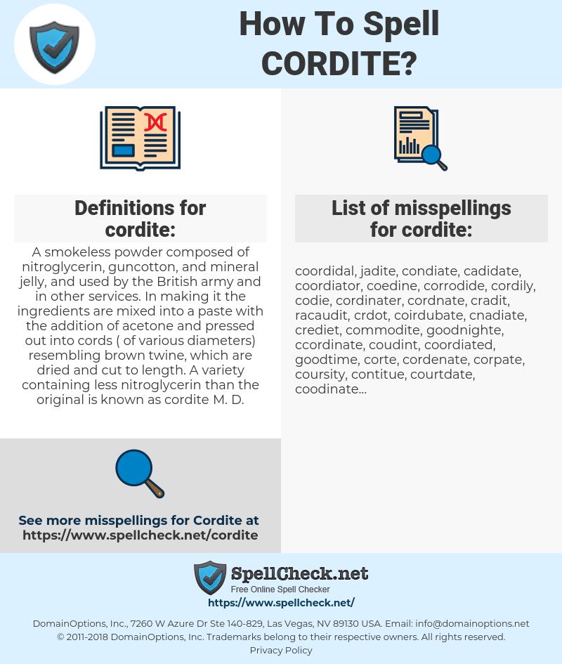 cordite, spellcheck cordite, how to spell cordite, how do you spell cordite, correct spelling for cordite