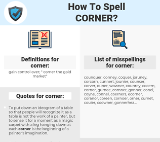 corner, spellcheck corner, how to spell corner, how do you spell corner, correct spelling for corner