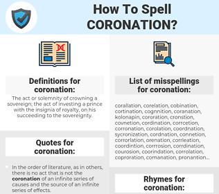 coronation, spellcheck coronation, how to spell coronation, how do you spell coronation, correct spelling for coronation