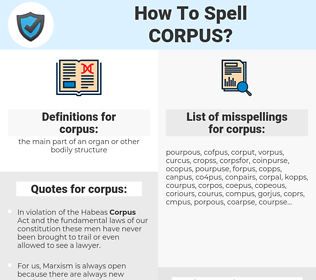 corpus, spellcheck corpus, how to spell corpus, how do you spell corpus, correct spelling for corpus