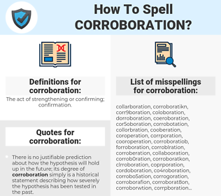 corroboration, spellcheck corroboration, how to spell corroboration, how do you spell corroboration, correct spelling for corroboration