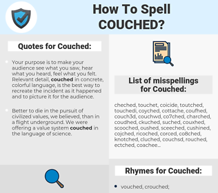 Couched, spellcheck Couched, how to spell Couched, how do you spell Couched, correct spelling for Couched