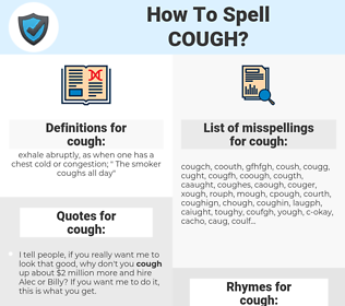 cough, spellcheck cough, how to spell cough, how do you spell cough, correct spelling for cough