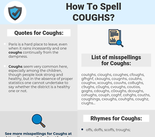 Coughs, spellcheck Coughs, how to spell Coughs, how do you spell Coughs, correct spelling for Coughs