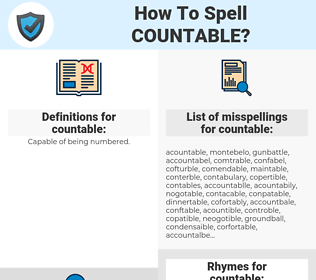 countable, spellcheck countable, how to spell countable, how do you spell countable, correct spelling for countable
