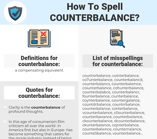 counterbalance, spellcheck counterbalance, how to spell counterbalance, how do you spell counterbalance, correct spelling for counterbalance
