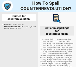 counterrevolution, spellcheck counterrevolution, how to spell counterrevolution, how do you spell counterrevolution, correct spelling for counterrevolution