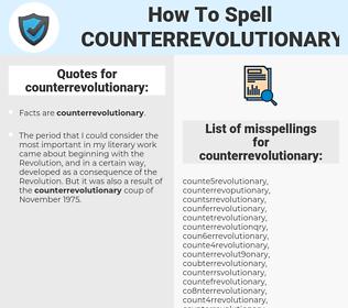 counterrevolutionary, spellcheck counterrevolutionary, how to spell counterrevolutionary, how do you spell counterrevolutionary, correct spelling for counterrevolutionary