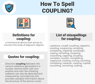 coupling, spellcheck coupling, how to spell coupling, how do you spell coupling, correct spelling for coupling