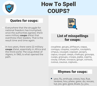 coups, spellcheck coups, how to spell coups, how do you spell coups, correct spelling for coups