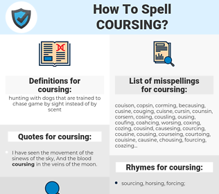 coursing, spellcheck coursing, how to spell coursing, how do you spell coursing, correct spelling for coursing