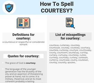 courtesy, spellcheck courtesy, how to spell courtesy, how do you spell courtesy, correct spelling for courtesy