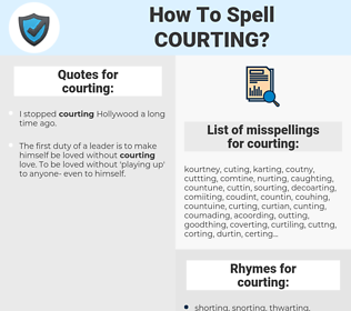 courting, spellcheck courting, how to spell courting, how do you spell courting, correct spelling for courting
