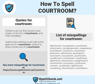 courtroom, spellcheck courtroom, how to spell courtroom, how do you spell courtroom, correct spelling for courtroom