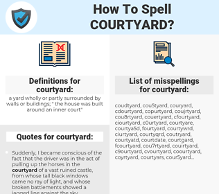 courtyard, spellcheck courtyard, how to spell courtyard, how do you spell courtyard, correct spelling for courtyard