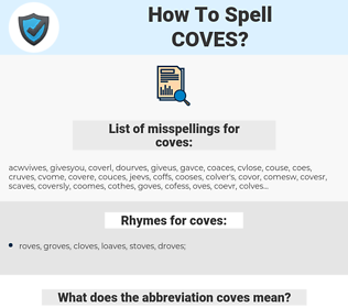 coves, spellcheck coves, how to spell coves, how do you spell coves, correct spelling for coves