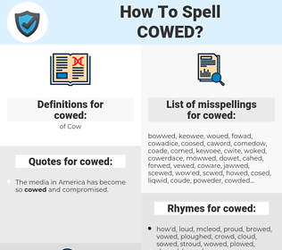 cowed, spellcheck cowed, how to spell cowed, how do you spell cowed, correct spelling for cowed