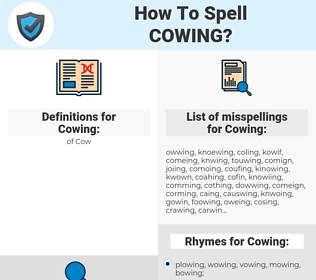 Cowing, spellcheck Cowing, how to spell Cowing, how do you spell Cowing, correct spelling for Cowing