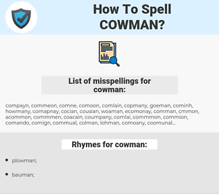 cowman, spellcheck cowman, how to spell cowman, how do you spell cowman, correct spelling for cowman
