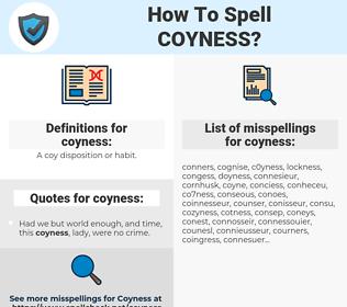 coyness, spellcheck coyness, how to spell coyness, how do you spell coyness, correct spelling for coyness