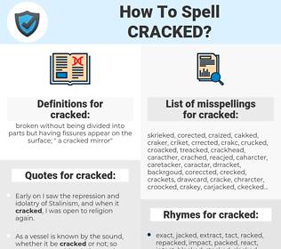 cracked, spellcheck cracked, how to spell cracked, how do you spell cracked, correct spelling for cracked