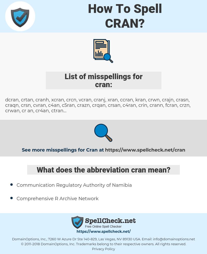 cran, spellcheck cran, how to spell cran, how do you spell cran, correct spelling for cran
