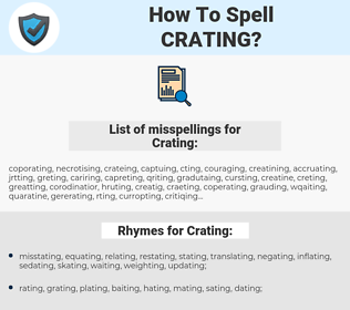 Crating, spellcheck Crating, how to spell Crating, how do you spell Crating, correct spelling for Crating