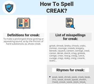 creak, spellcheck creak, how to spell creak, how do you spell creak, correct spelling for creak