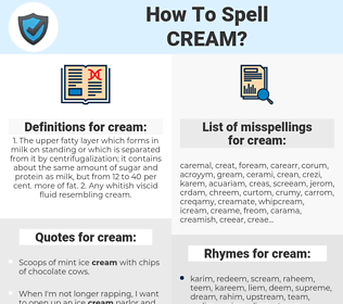 cream, spellcheck cream, how to spell cream, how do you spell cream, correct spelling for cream