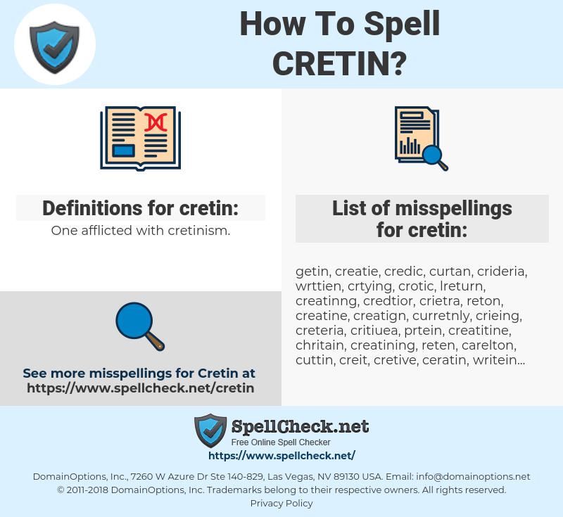 cretin, spellcheck cretin, how to spell cretin, how do you spell cretin, correct spelling for cretin