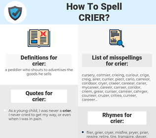 crier, spellcheck crier, how to spell crier, how do you spell crier, correct spelling for crier