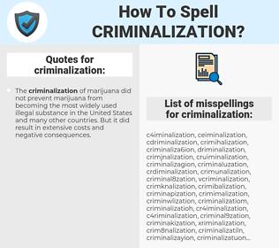 criminalization, spellcheck criminalization, how to spell criminalization, how do you spell criminalization, correct spelling for criminalization