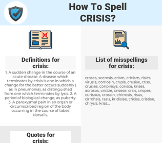 crisis, spellcheck crisis, how to spell crisis, how do you spell crisis, correct spelling for crisis