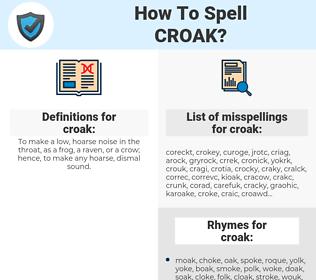 croak, spellcheck croak, how to spell croak, how do you spell croak, correct spelling for croak