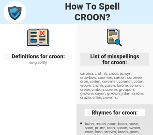croon, spellcheck croon, how to spell croon, how do you spell croon, correct spelling for croon