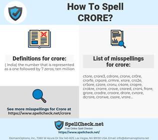 crore, spellcheck crore, how to spell crore, how do you spell crore, correct spelling for crore