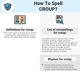 croup, spellcheck croup, how to spell croup, how do you spell croup, correct spelling for croup