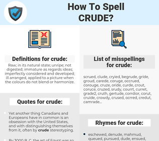 crude, spellcheck crude, how to spell crude, how do you spell crude, correct spelling for crude