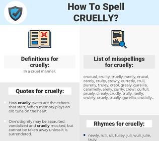 cruelly, spellcheck cruelly, how to spell cruelly, how do you spell cruelly, correct spelling for cruelly
