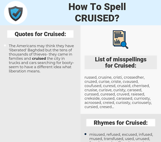 Cruised, spellcheck Cruised, how to spell Cruised, how do you spell Cruised, correct spelling for Cruised