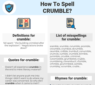 crumble, spellcheck crumble, how to spell crumble, how do you spell crumble, correct spelling for crumble